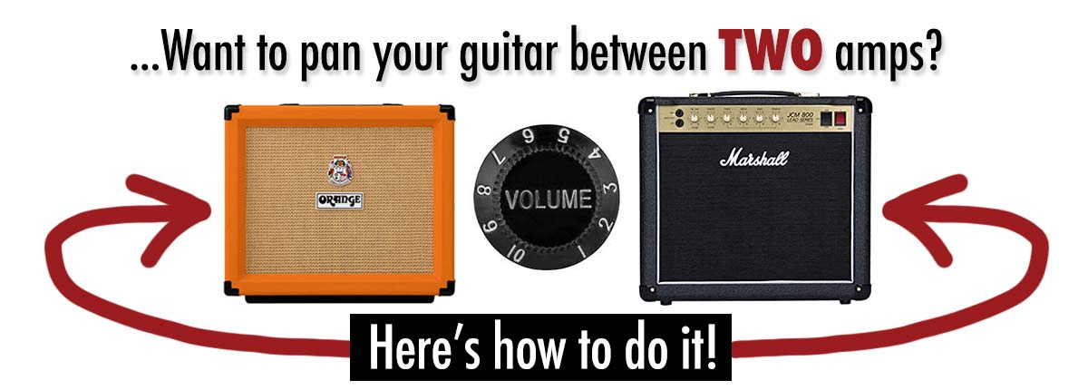 Reader Question - One Guitar, Two Amps and a Balance Knob