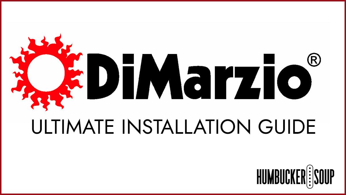 Dimarzio  U2014 The Ultimate Installation Guide  U2013 Humbucker Soup